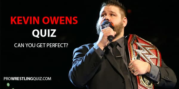 Kevin Owens Quiz and trivia
