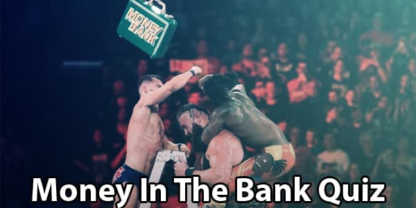 The Ultimate WWE Money In The Bank Quiz
